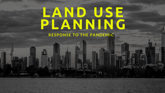 Land Use Planning, Response to the Pandemic